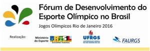2nd Forum on Olympic Development in Brazil. Federal University of Rio Grande do Sul, Porto Alegre, Brasil