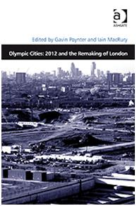 Olympic Cities: 2012 and the Reshaping of London